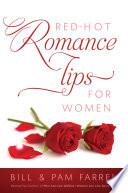 """Red-Hot Romance Tips for Women"" by Bill Farrel, Pam Farrel"