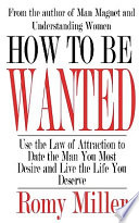How to Be Wanted
