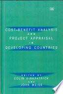 Cost Benefit Analysis And Project Appraisal In Developing Countries