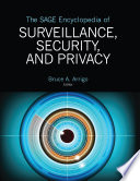 """The SAGE Encyclopedia of Surveillance, Security, and Privacy"" by Bruce A. Arrigo"