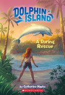 Pdf A Daring Rescue (Dolphin Island #1) Telecharger