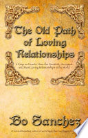 The Old Path Of Loving Relationship