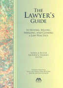 The Lawyer s Guide to Buying  Selling  Merging  and Closing a Law Practice