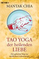 Tao-Yoga der heilenden Liebe