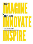 Imagine  Innovate  Inspire  The Proceedings of the Acrl 2013 Conference