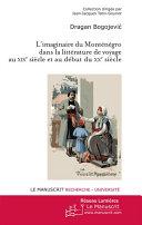 L'imaginaire du Monténégro dans la littérature de voyage au XIXe siècle et au début du XXe siècle