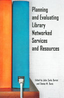 Planning and Evaluating Library Networked Services and Resources Book