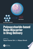 Polysaccharide based Nano-Biocarrier in Drug Delivery