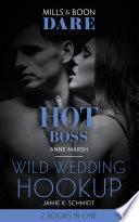 Hot Boss   Wild Wedding Hookup  Hot Boss   Wild Wedding Hookup  Mills   Boon Dare