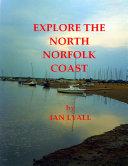 Explore the North Norfolk Coast