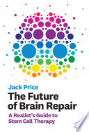 The Future of Brain Repair Book