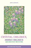 Crystal Children  Indigo Children   Adults of the Future