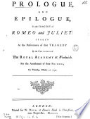 Prologue And Epilogue To The Tragedy Of Romeo And Juliet Spoken At The Performance By The Gentlemen Of The Royal Academy At Woolwich On October 10