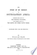 The Story of My Mission in South eastern Africa  Comprising Some Account of the European Colonists