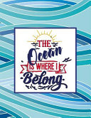The Ocean Is Where I Belong: Vacation Planner and Cruise Diary