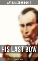 His Last Bow (Complete Edition)