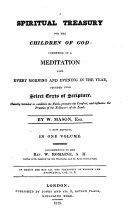 A spiritual treasury for the children of God     Recommended by the Rev  W  Romaine