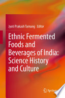 """Ethnic Fermented Foods and Beverages of India: Science History and Culture"" by Jyoti Prakash Tamang"