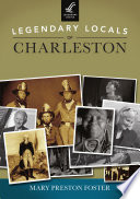 Legendary Locals Of Charleston