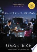 Man Seeking Woman  originally published as The Last Girlfriend on Earth