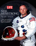 LIFE Neil Armstrong 1930 2012