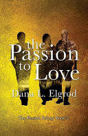 The Passion to Love