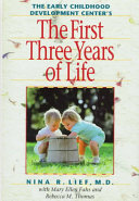 The First Three Years of Life