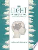 The Light Within Us All Life Lessons Through Self Discovery