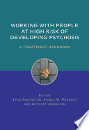 Working with People at High Risk of Developing Psychosis