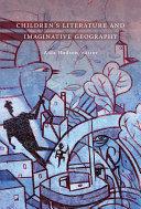Children's Literature and Imaginative Geography