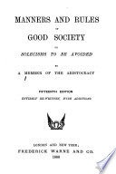 Manners and Rules of Good Society  Or  Solecisms to be Avoided Book