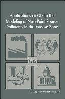 Applications Of Gis To The Modeling Of Non Point Source Pollutants In The Vadose Zone Book PDF