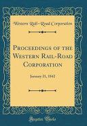 Proceedings Of The Western Rail Road Corporation