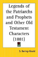 Legends Of The Patriarchs And Prophets And Other Old Testament Characters 1881