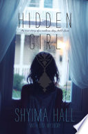 """Hidden Girl: The True Story of a Modern-Day Child Slave"" by Shyima Hall, Lisa Wysocky"