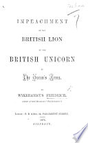 """Impeachment of the British lion by the British unicorn at the Queen's Arms. By Wykehamicus Friedrich, author of Lord Macaulay's """"New Zealander"""" [i.e. F. Gale]."""