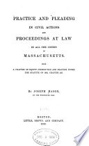 Practice and Pleading in Civil Actions and Proceedings at Law in All the Courts of Massachusettts Book PDF