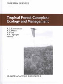 Tropical Forest Canopies  Ecology and Management