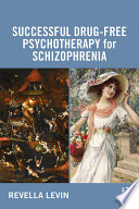 Successful Drug Free Psychotherapy for Schizophrenia