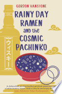 Rainy Day Ramen and the Cosmic Pachinko