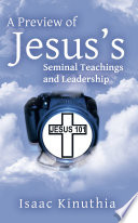 A Preview Of Jesus S Seminal Teachings And Leadership