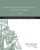 The Babylonian Captivity of the Church, 1520