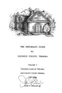 The Historian's Guide to Loudoun County, Virginia: Colonial laws of Virginia and county court orders, 1757-1766