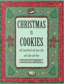 Christmas is Cookies and Gingerbread and Spice Cake and Fudge and More