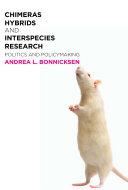 Chimeras, Hybrids, and Interspecies Research [Pdf/ePub] eBook
