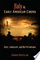 Italy in Early American Cinema  : Race, Landscape, and the Picturesque