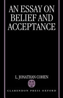 an essay on belief and acceptance laurence jonathan cohen  an essay on belief and acceptance