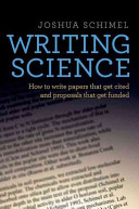 Writing science : how to write papers that get cited and proposals that get funded (2012)