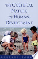 """The Cultural Nature of Human Development"" by Barbara Rogoff"