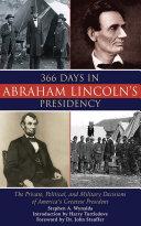 366 Days in Abraham Lincoln's Presidency [Pdf/ePub] eBook